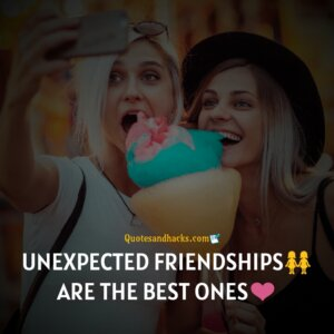 Unexpected friendship quotes